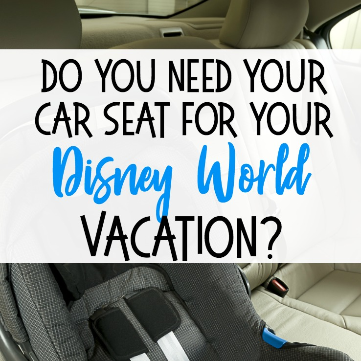 Should You Bring Your Car Seat on Your Disney Vacation? - Disney Under 3