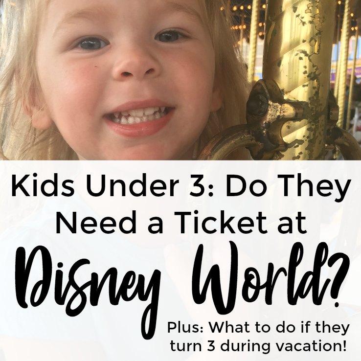 Kids Under 3 At Disney World Do They Need A Ticket Disney Under 3