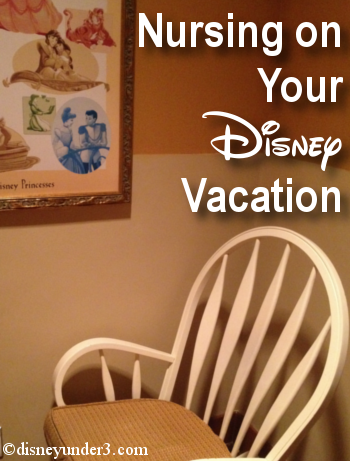 Nursing on Your Disney Vacation