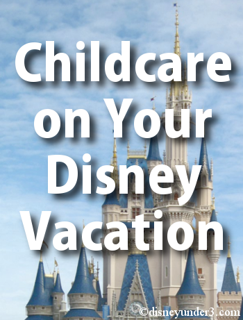 Childcare on Your Disney Vacation