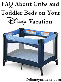 Cribs and Toddler Beds on Your Disney Vacation