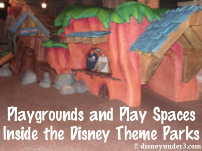 Playgrounds and Play Spaces Inside the Disney Parks