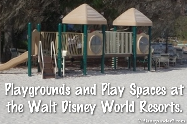Playgrounds and Play Spaces at the Walt Disney World Resorts
