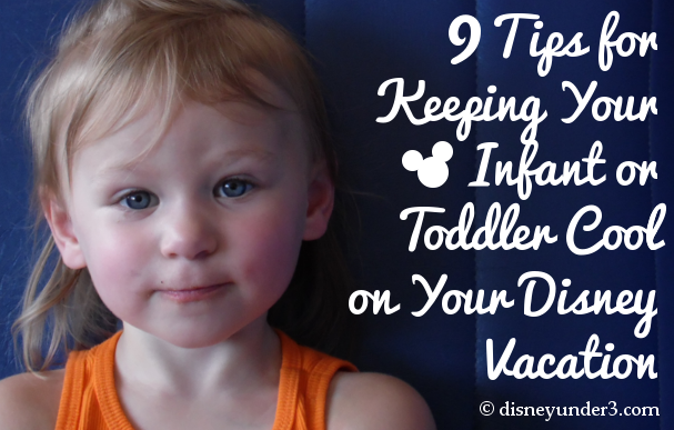Keeping Your Infant or Toddler Cool on Your Disney Vacation