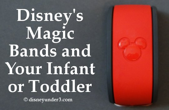 Disney's Magic Bands and Your Infant or Toddler
